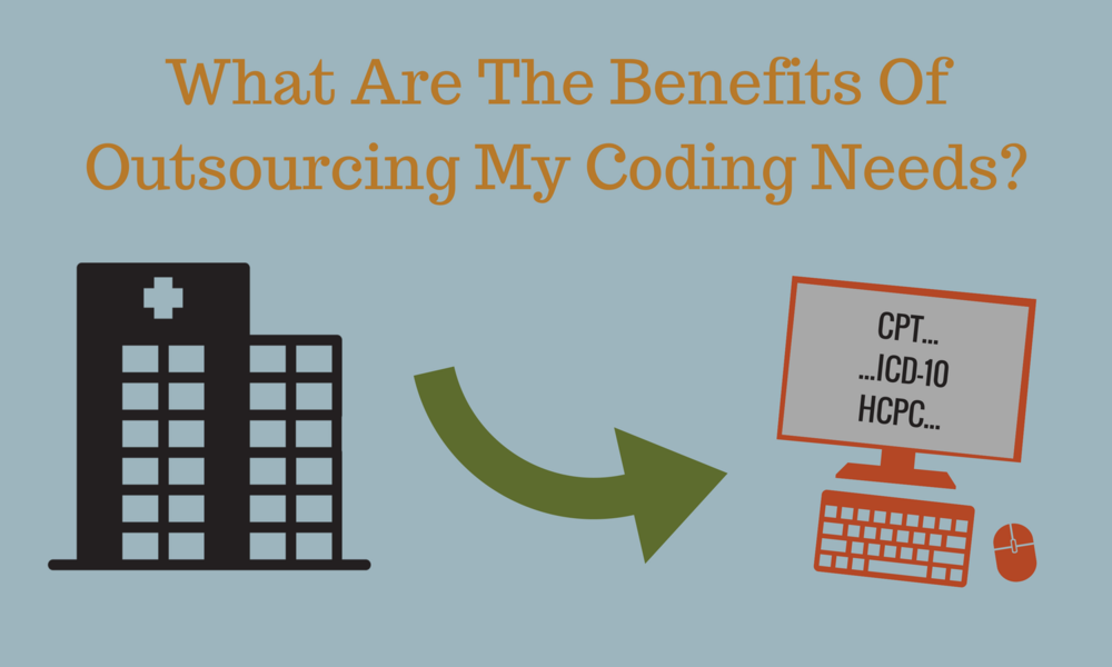 Why Healthcare Organizations Should Outsource Their Coding Needs